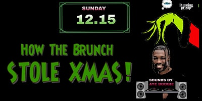 How The  Brunch Stole Xmas 12/15 at Liberty North Fourth