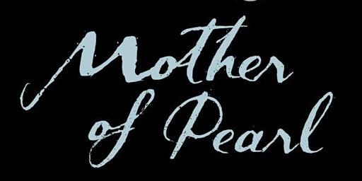 ANGELA SAVAGE – MOTHER OF PEARL - The High Ground, Geelong Library and Heritage Centre