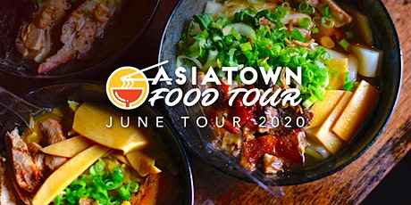 Asiatown Food Tour | June 2020 Tour tickets
