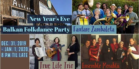 Ashkenaz's Annual New Years Balkan Folkdance Party featuring Fanfare Zambaleta, Meraklii, and True Life Trio tickets