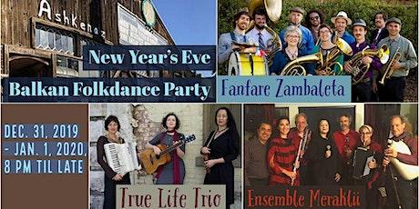 Ashkenaz's Annual New Years Balkan Folkdance Party featuring Fanfare Zambaleta, Meraklii, and True Life Trio tickets