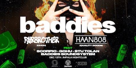 Baddies ft. Fairbrother & Haan808 tickets