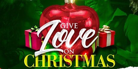 GIVE LOVE ON CHRISTMAS FUNDRAISER tickets