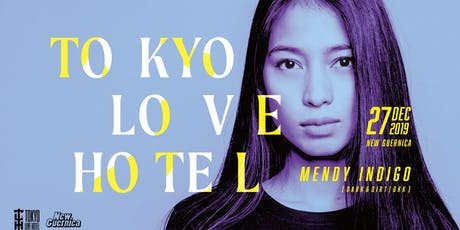 Tokyo Love Hotel ft Mendy Indigo (Dark & Dirty / BKK) tickets