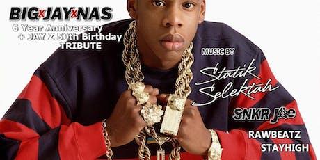 SHOWOFF THURSDAYS   BIGxJAYxNAS 6yr Anniversary + JAY-Z 50th Birthday Tribute ft. STATIK SELEKTAH & SNKR JOE tickets