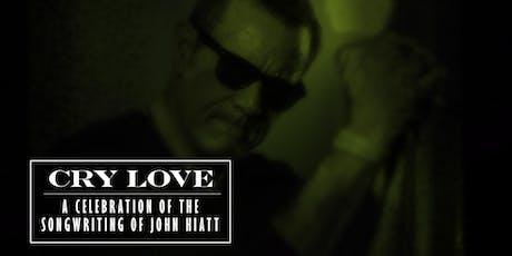 Mick Sterling Presents Cry Love: The Songs of John Hiatt tickets