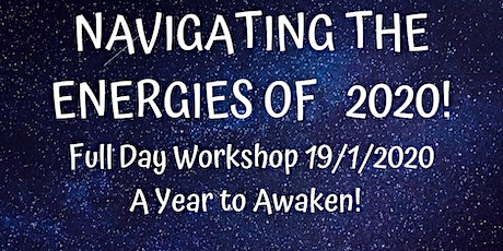 Navigating the Energies of 2020 - A Year to Awaken. Full Day Workshop tickets