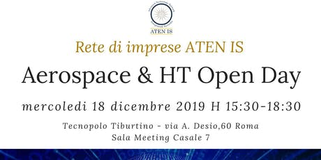 ATEN IS RETE DI IMPRESE AEROSPACE & HIGH TECHNOLOGY OPEN  DAY biglietti