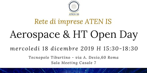 ATEN IS RETE DI IMPRESE AEROSPACE & HIGH TECHNOLOGY OPEN  DAY