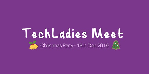 TechLadies Meet: Christmas Party