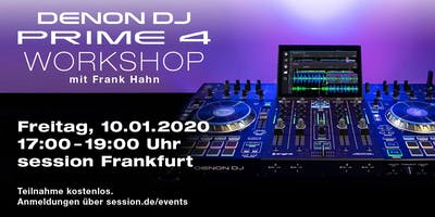 DENON DJ Prime 4 Workshop mit Frank **** - session Frankfurt
