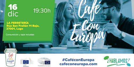 CAFÉ CON EUROPA LUGO tickets