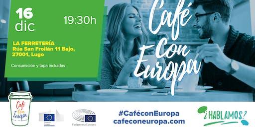 CAFÉ CON EUROPA LUGO