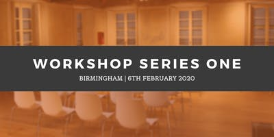 Workshop Series 1 - Birmingham (February 6th)
