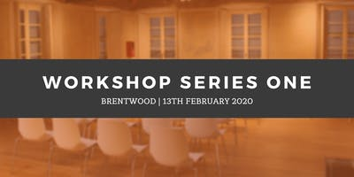 Workshop Series 1 - Brentwood (13th February)
