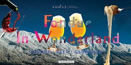 Andaz Fondue in Wonderland tickets