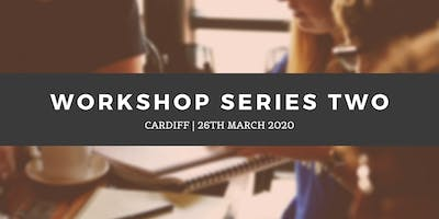 Workshop Series 2 - Cardiff (26th March)