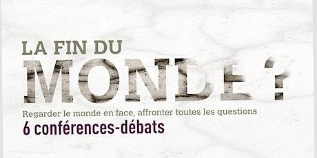 La fin du monde ? 6 conférences-débats philosophiques billets