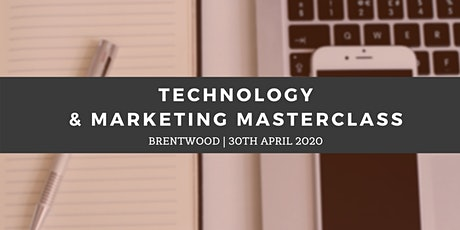 Technology & Marketing Masterclass - Brentwood (30th April) tickets