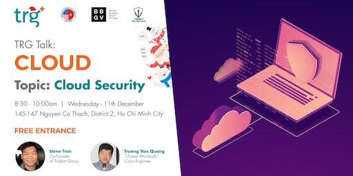 TRG Talk - Cloud Security