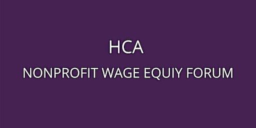 HCA Nonprofit Wage Equity Forum