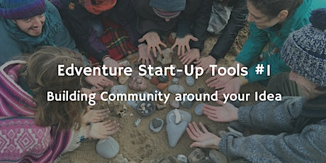 Start-Up Tools #1 - Building Community Around Your Idea tickets