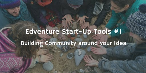 Start-Up Tools #1 - Building Community Around Your Idea