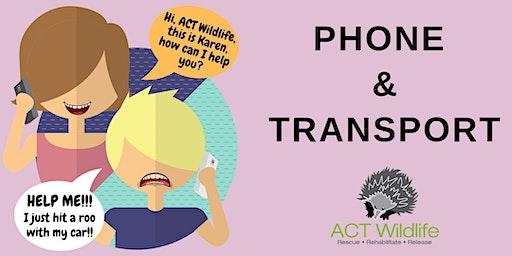 Phone and Transport Training - ACT Wildlife