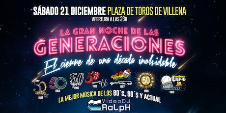 La noche de las generaciones con Los Happys en Villena entradas