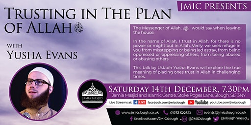 Trusting in the Plan of Allah - Yusha Evans at JMIC Slough