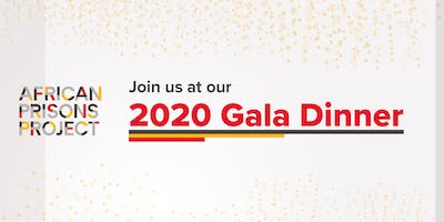 African Prisons Project 2020 Gala Dinner