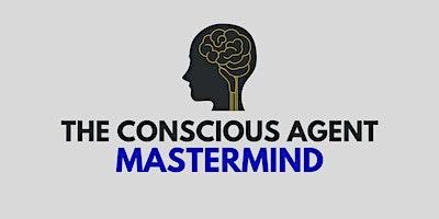 The Conscious Agent Mastermind - Port St. Lucie