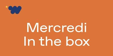 MERCREDI IN THE BOX billets