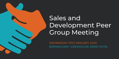 Sales and Development Peer Group Meeting – Birmingham (15th January)