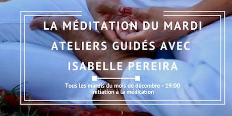 La Méditation du Mardi - Ateliers Guidés avec Isabelle Pereira billets