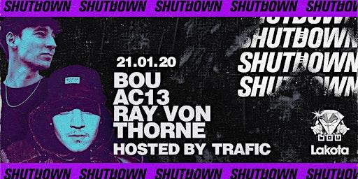 Shutdown: Bou | AC13  | Ray Von | Thorne