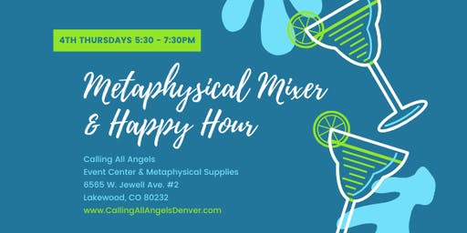 Metaphysical MIXER & Happy Hour Networking