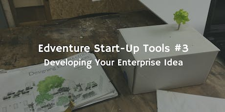 Start-Up Tools #3 - Developing Your Enterprise Idea tickets