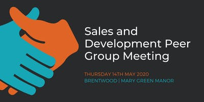 Sales and Development Peer Group Meeting – Brentwood (14th May)