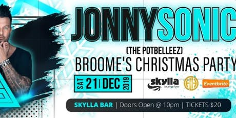 Broome's Christmas Party @ Skylla featuring Jonny Sonic (Potbelleez) tickets