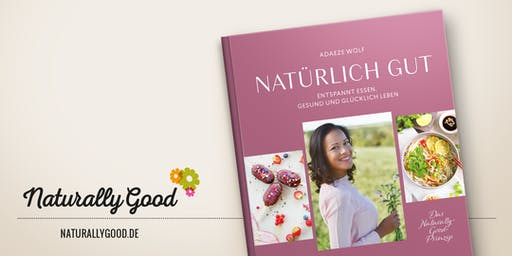 NATÜRLICH GUT Buchlesung & Health Food Workshop Adaeze Wolf Naturally Good