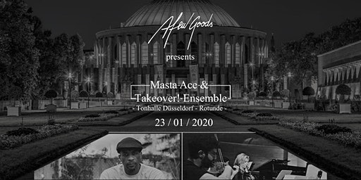 Afew Goods presents Masta Ace & Takeover! Ensemble