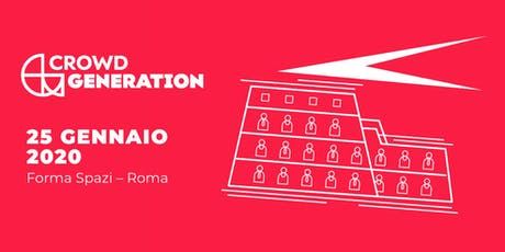 CROWD GENERATION | Roma 25.01.2020 biglietti