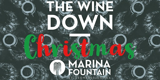 Christmas Wine Tasting - The Wine Down at Marina Fountain
