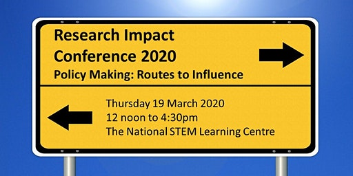 Research Impact Conference 2020 - Policy Making: Routes to Impact