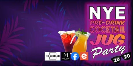 NYE PRE DRINK COCKTAIL JUG PARTY tickets