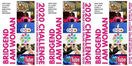 Bridgends 2020 Challenge Begins! - How to build £220k of business online! tickets