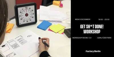 Get Sh*t Done! Workshop