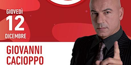 Fatti una risata con Giovanni Cacioppo biglietti