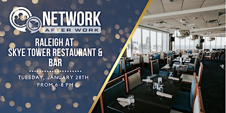 Network After Work Raleigh at SKYE Tower Restaurant & Bar tickets